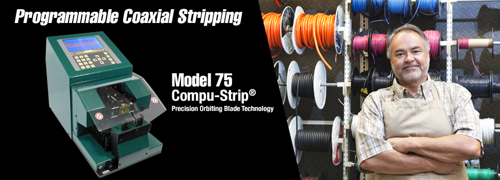 Model 75 - Programmable Coaxial Stripping